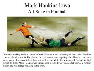 Mark Hankins Iowa  All-State in Football