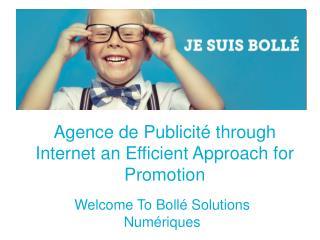Agence de Publicité through Internet an Efficient Approach for Promotion