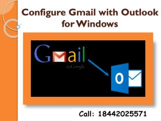 1(844)202-5571 How To Configure Gmail with Outlook for Windows?