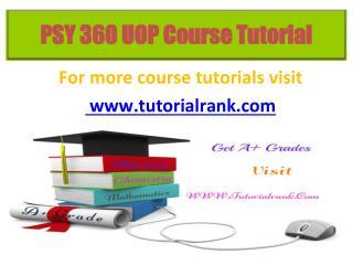 PSY 360 UOP Course Tutorial / Tutorialrank