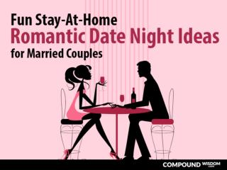 Fun Stay-At-Home Romantic Date Night Ideas for Married Couples