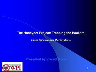 The Honeynet Project: Trapping the Hackers  Lance Spitzner, Sun Microsystems