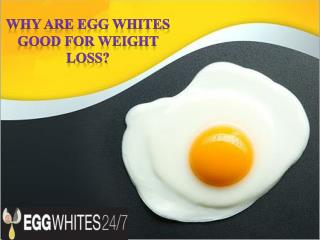 Why Are Egg Whites Good for Weight Loss?