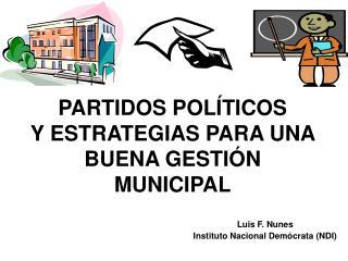 PARTIDOS POL TICOS  Y ESTRATEGIAS PARA UNA BUENA GESTI N MUNICIPAL