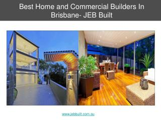 Best Home and Commercial Builders In Brisbane- JEB Built