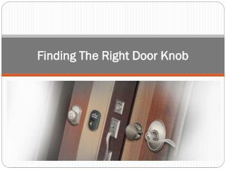 Finding The Right Door Knob