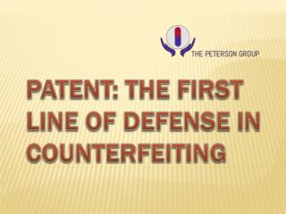 Patent: The First Line of Defense in Counterfeiting