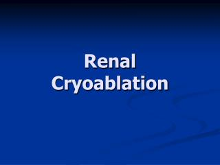 Renal Cryoablation