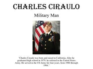 Charles Ciraulo - Military Man
