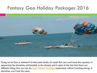 Fantasy Goa Holiday Packages 2016