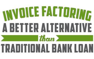 Invoice Factoring - Alternative to Traditional Bank Loan
