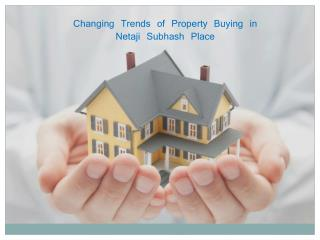 Changing Trends of Property Buying in Netaji Subhash Place