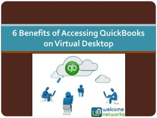 6 Benefits of Accessing QuickBooks on Virtual Desktop