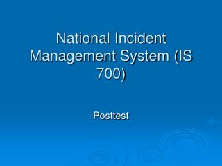 National Incident Management System IS 700