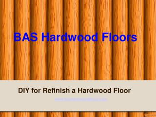 DIY for How to Refinish a hardwood floor