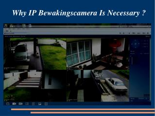 Why IP Bewakingscamera Is Necessary ?