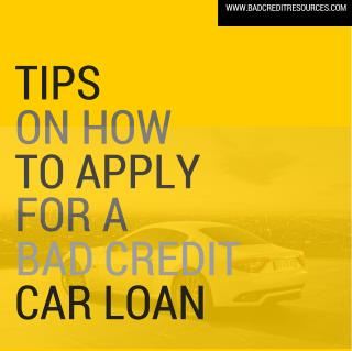 Tips On How To Apply For A Bad Credit Car Loan
