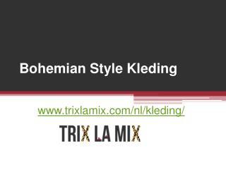 Bohemian Style Kleding - www.trixlamix.com