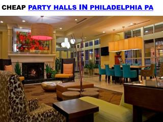 CHEAP PARTY HALLS IN PHILADELPHIA, PENNSYLVANIA