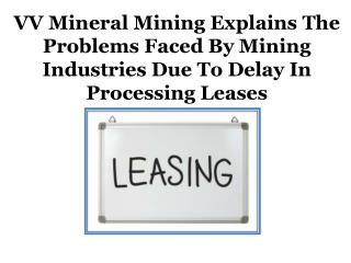 VV Mineral Mining Explains The Problems Faced By Mining Industries Due To Delay In Processing Leases