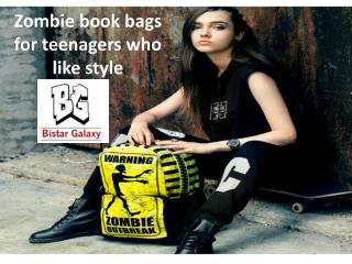 Zombie book bags for teenagers who like style