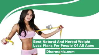 Best Natural And Herbal Weight Loss Plans For People Of All Ages