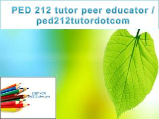 PED 212 tutor peer educator / ped212tutordotcom
