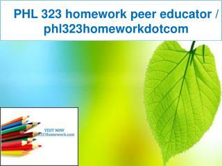 PHL 323 homework peer educator / phl323homeworkdotcom