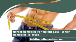 Herbal Remedies For Weight Loss - Which Remedies To Trust