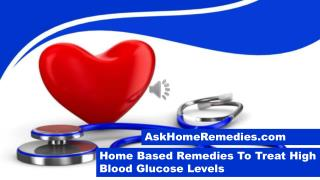 Home Based Remedies To Treat High Blood Glucose Levels