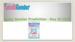 Baby Gender Prediction - Boy Or Girl?
