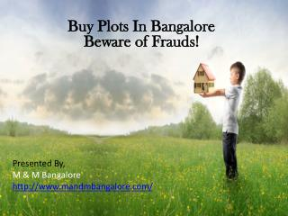Buy Plots In Bangalore Beware of Frauds