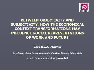 CASTELLINI Federica   Psychology Department, University of Milano Bicocca, Milan, Italy   email: federicastelliniunimib.