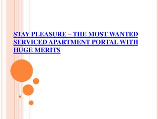 Stay Pleasure – The Most Wanted Serviced Apartment Portal With Huge Merits