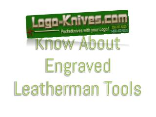Know About Engraved Leatherman Tools