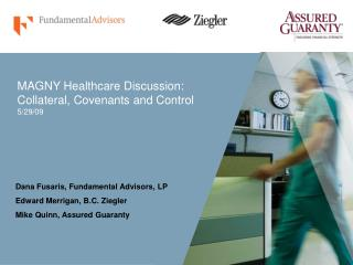 MAGNY Healthcare Discussion: Collateral, Covenants and Control 5