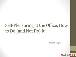 Self-Pleasuring at the Office: How to Do (and Not Do) It