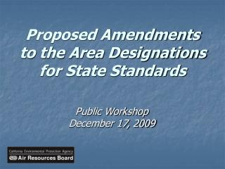 Proposed Amendments to the Area Designations  for State Standards