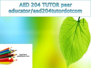 AED 204 TUTOR peer educator/aed204tutordotcom