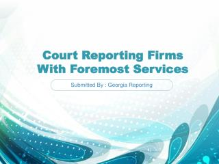 Court Reporting Firms With Foremost Services