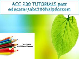 ACC 230 TUTORIALS peer educator/acc230tutorialdotcom