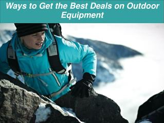 Ways to Get the Best Deals on Outdoor Equipment