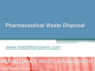 Pharmaceutical Waste Disposal - www.medalliancewm.com