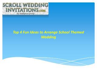 Top 4 Fun Ideas to Arrange School Themed Wedding
