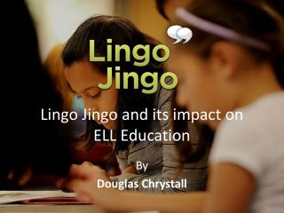 Lingo Jingo and ELL Education