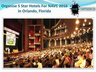 Organise 5 Star Hotels For NAVC 2016