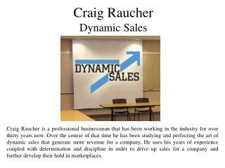 Craig Raucher Dynamic Sales