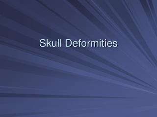 Skull Deformities
