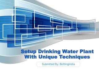 Setup Drinking Water Plant With Unique Techniques