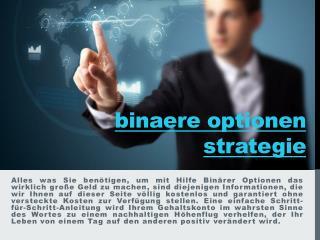 Die binaere optionen strategie zum geld verdienen